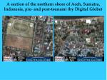 a section of the northern shore of aceh sumatra indonesia pre and post tsunami by digital globe19