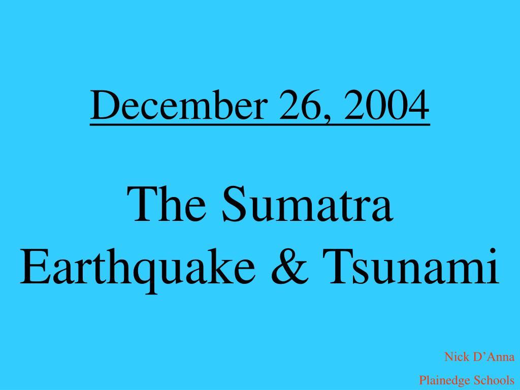 december 26 2004 the sumatra earthquake tsunami