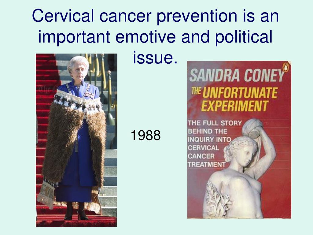 Cervical cancer prevention is an important emotive and political issue.