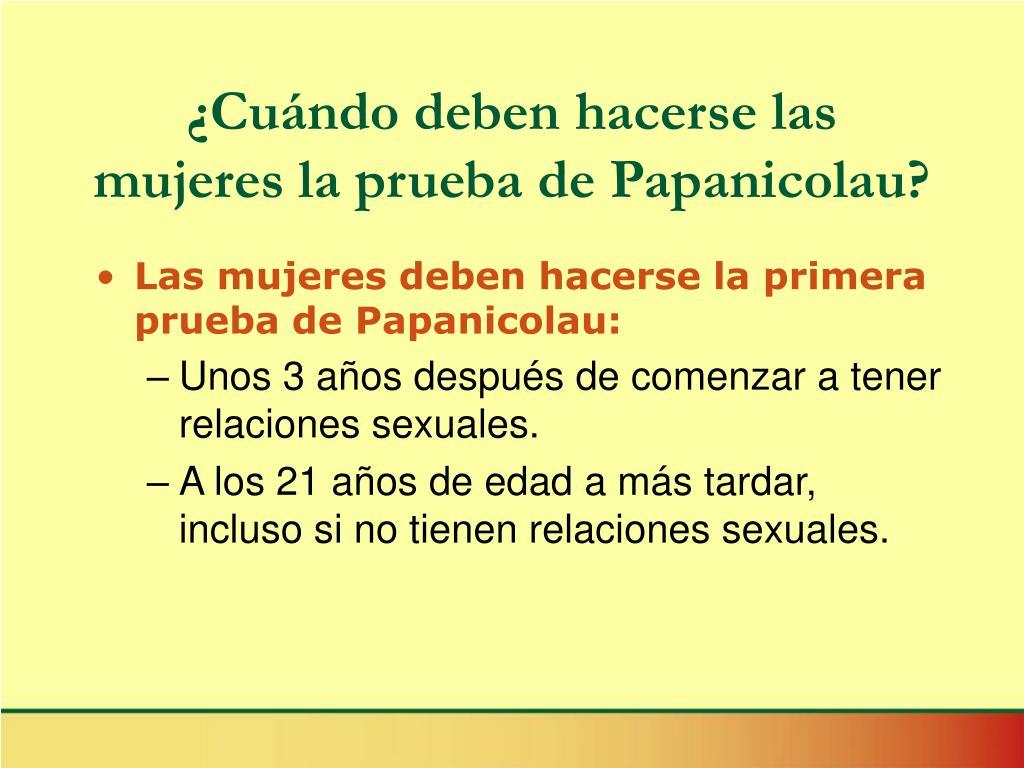 ¿Cuándo deben hacerse las mujeres la prueba de Papanicolau?