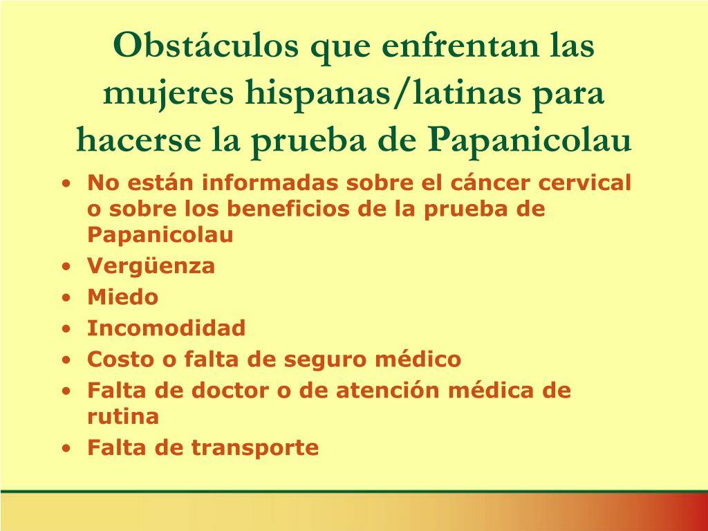 Obstáculos que enfrentan las mujeres hispanas/latinas para hacerse la prueba de Papanicolau