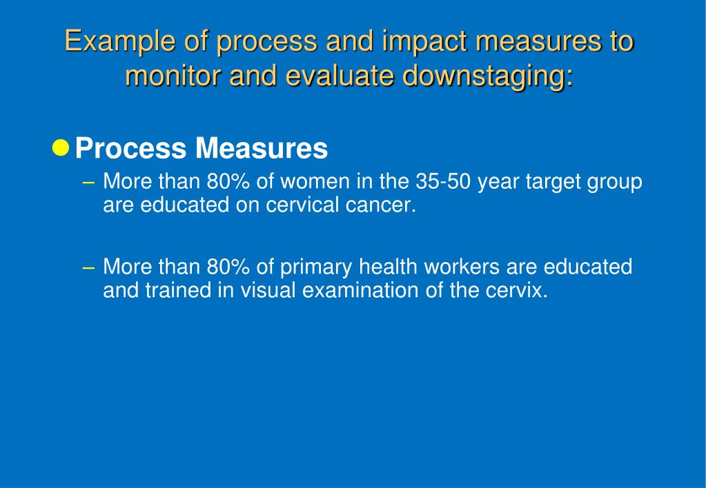 Example of process and impact measures to monitor and evaluate downstaging: