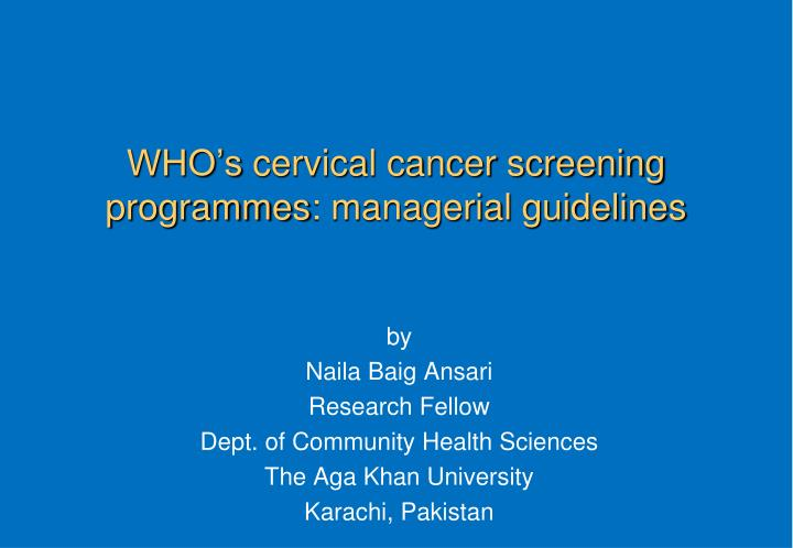 Who s cervical cancer screening programmes managerial guidelines