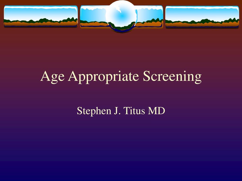 Age Appropriate Screening