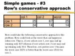 simple games 3 row s conservative approach