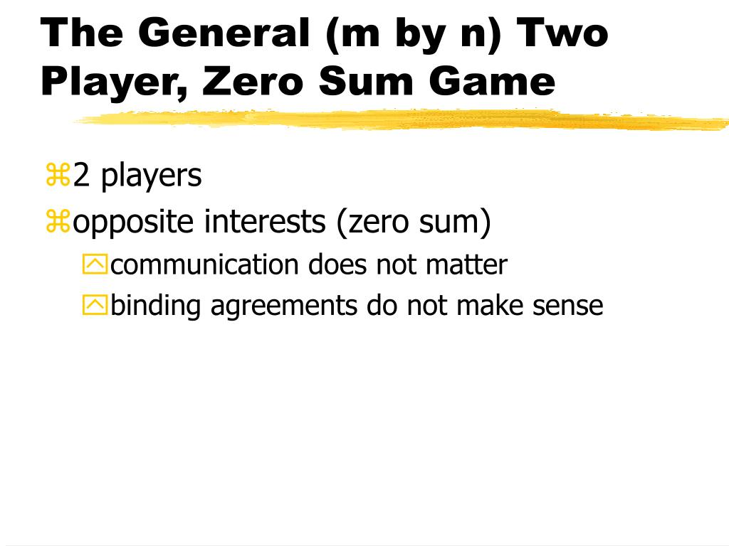 The General (m by n) Two Player, Zero Sum Game