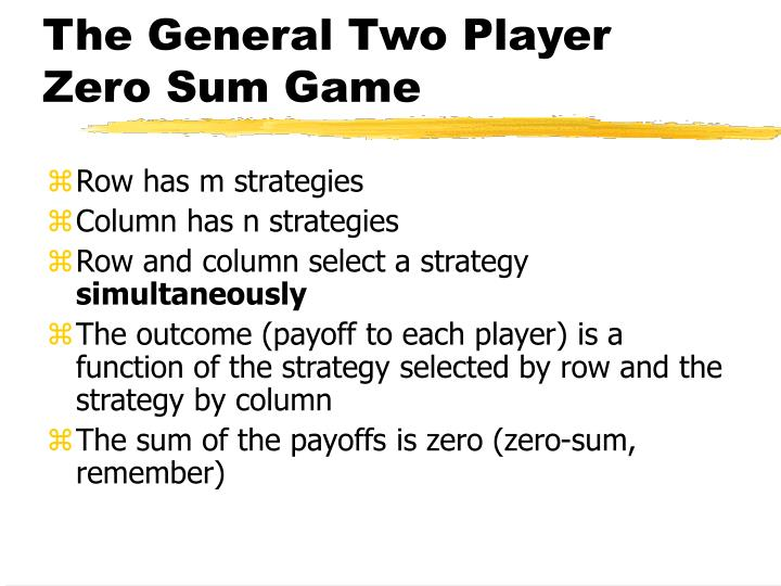 The general two player zero sum game