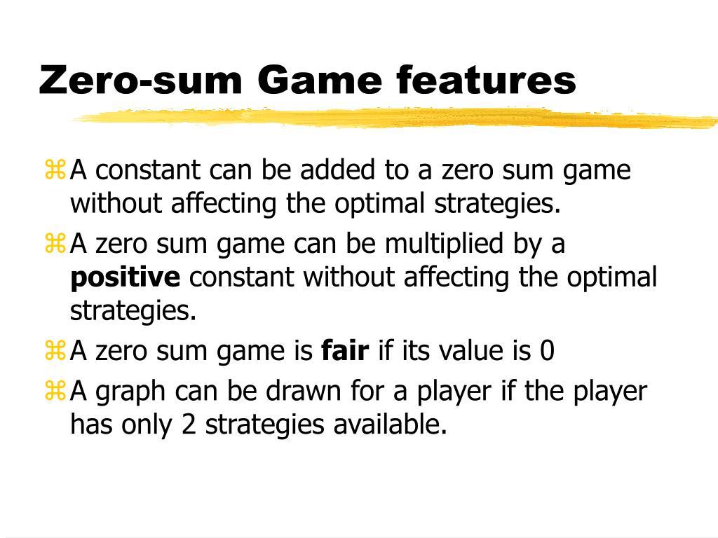 Zero-sum Game features