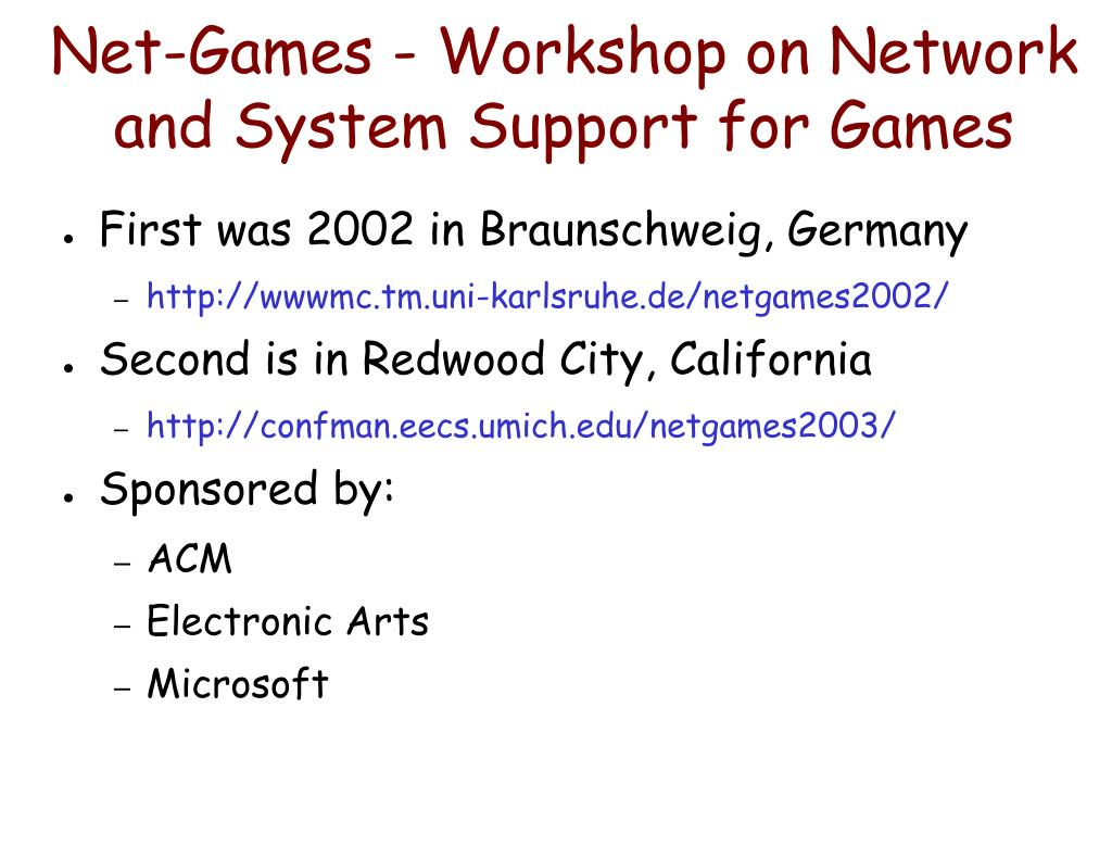 Net-Games - Workshop on Network and System Support for Games