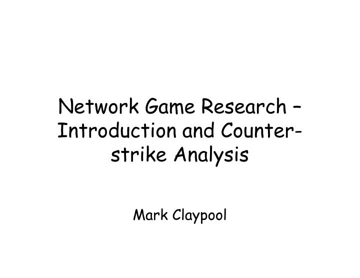 Network game research introduction and counter strike analysis