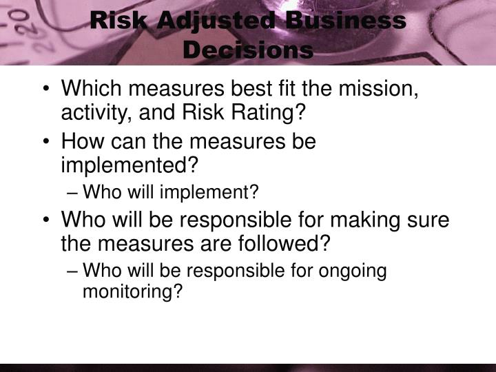 Risk Adjusted Business Decisions