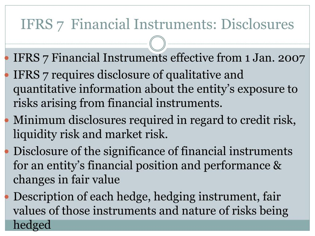 IFRS 7  Financial Instruments: Disclosures