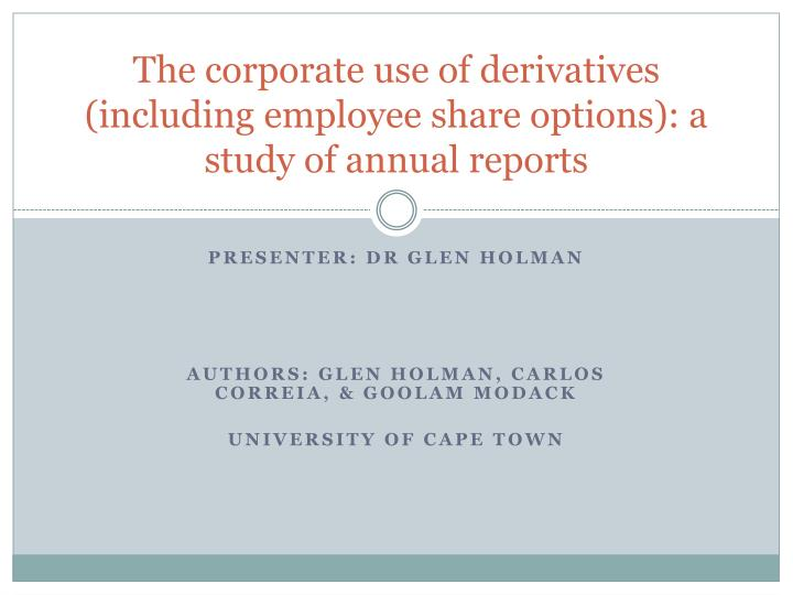 The corporate use of derivatives including employee share options a study of annual reports