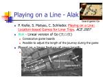 playing on a line alak