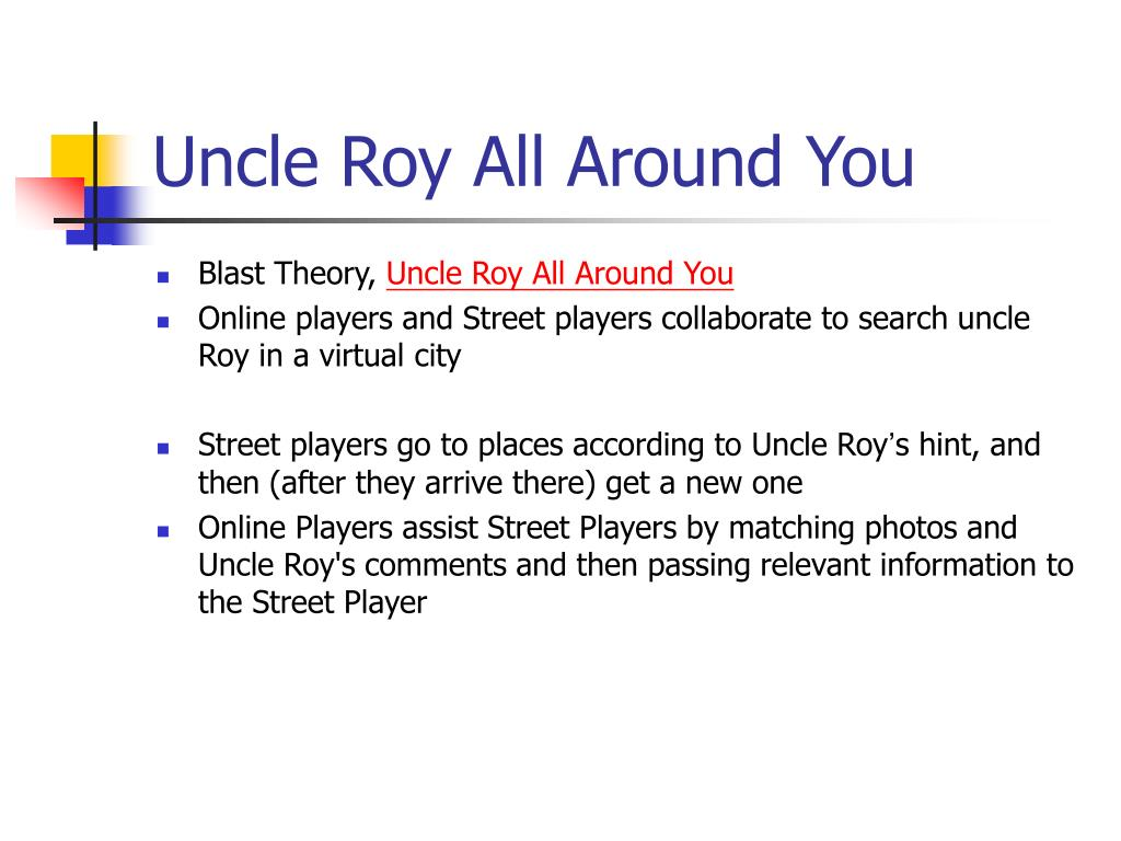 Uncle Roy All Around You