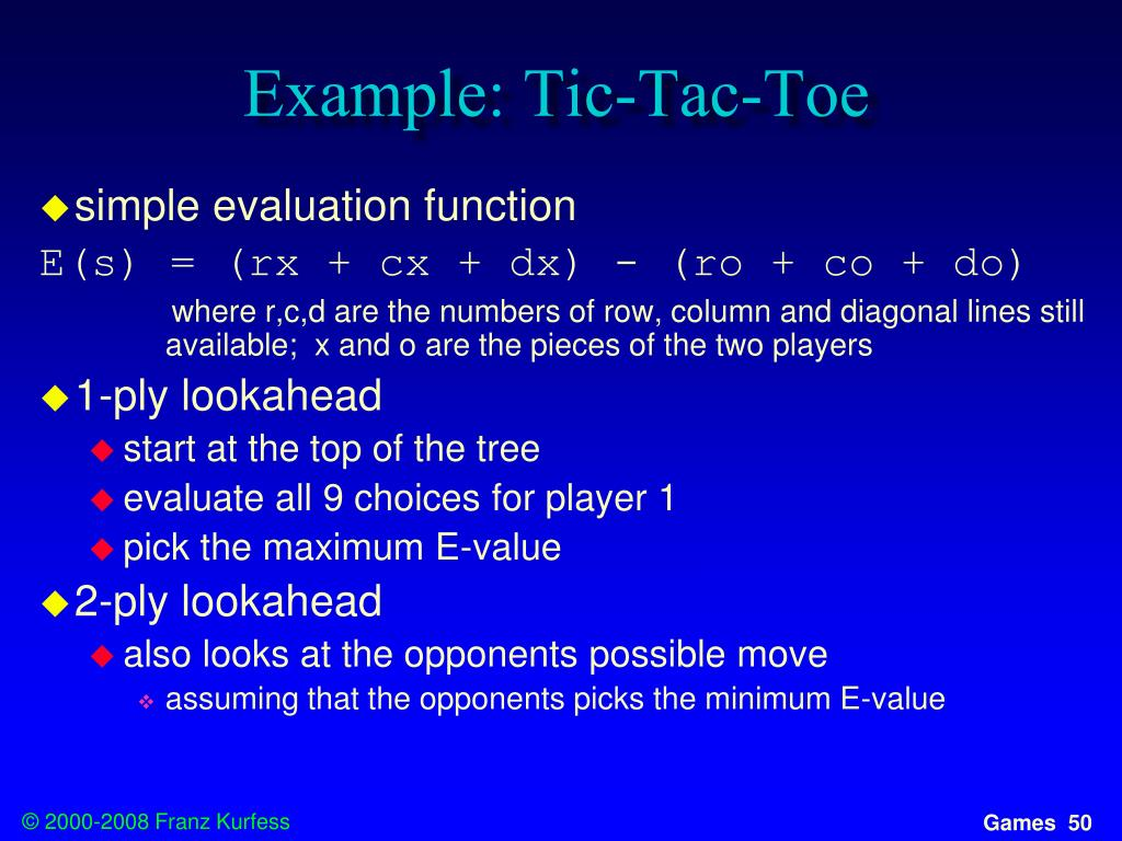Example: Tic-Tac-Toe