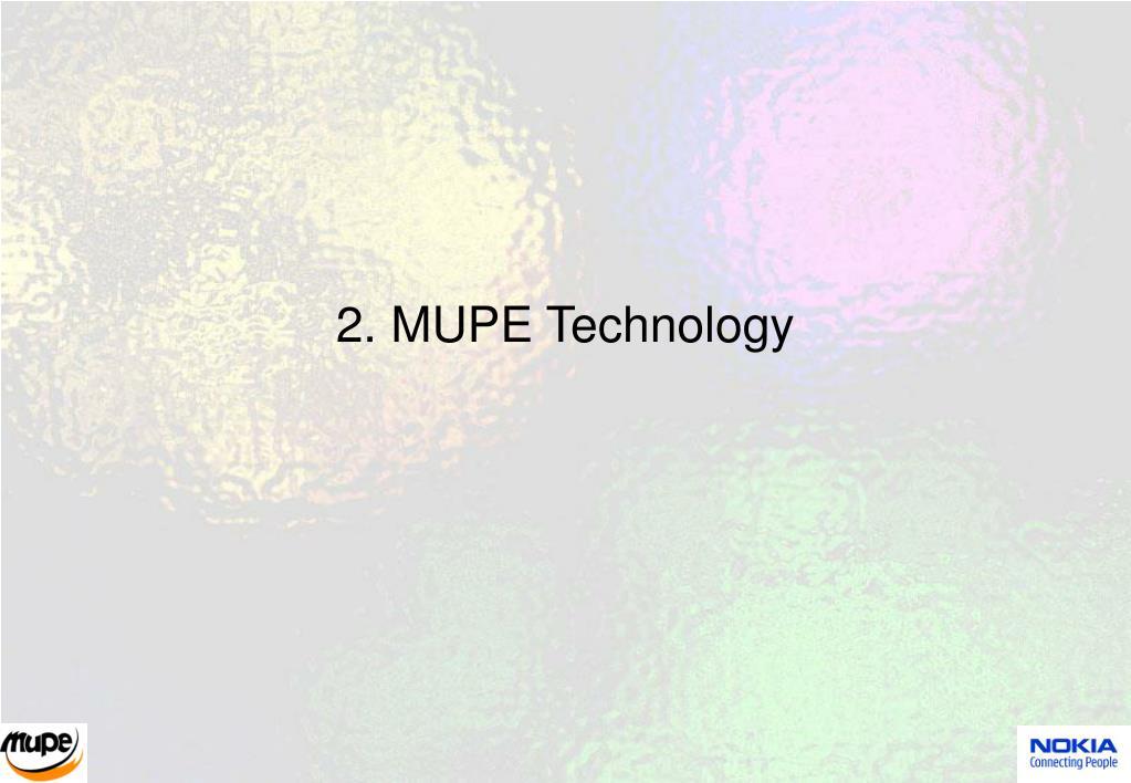 2. MUPE Technology