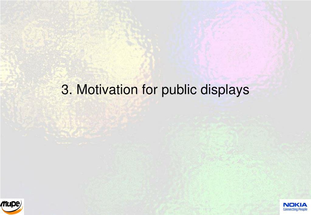 3. Motivation for public displays