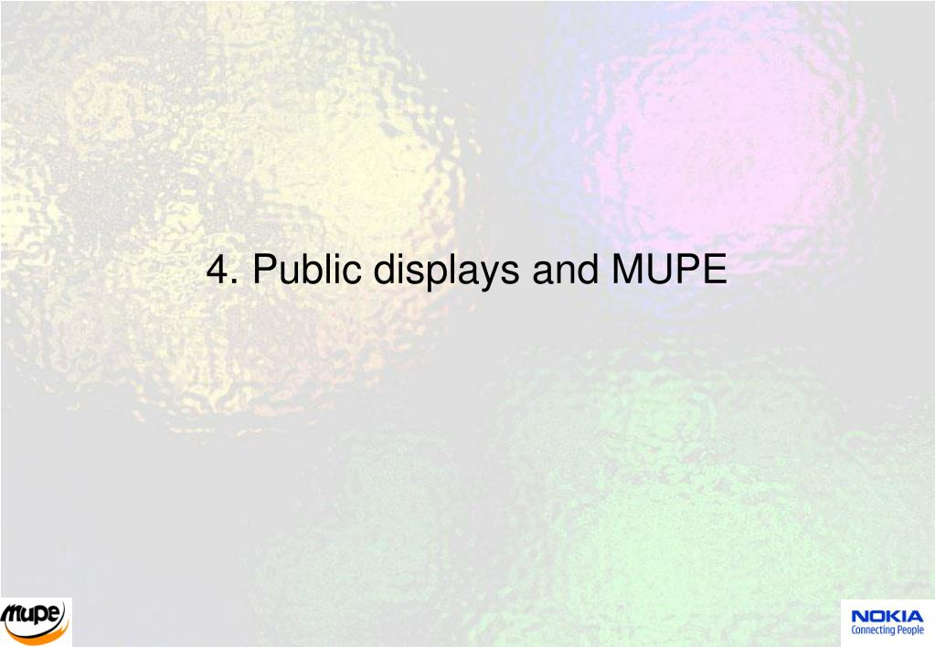 4. Public displays and MUPE