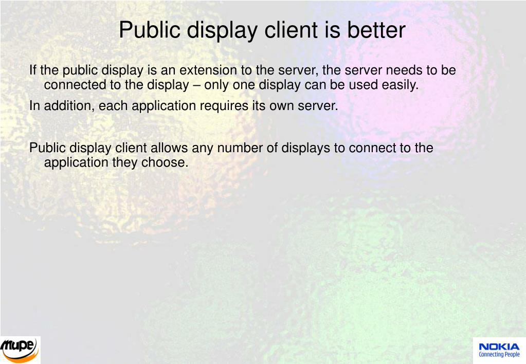 Public display client is better