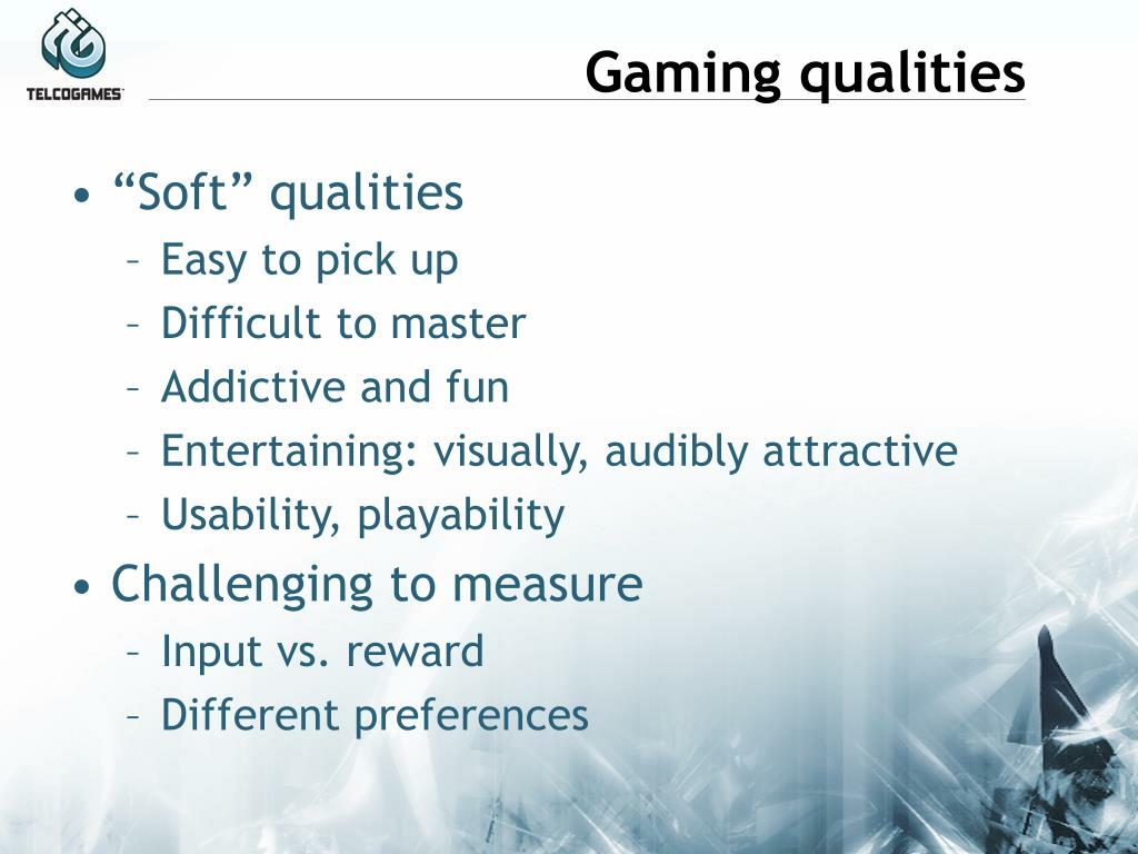 Gaming qualities