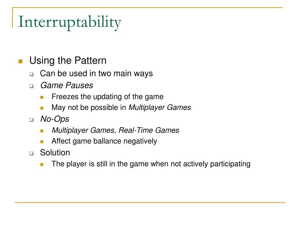 Interruptability
