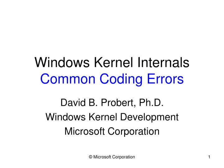 Windows kernel internals common coding errors l.jpg