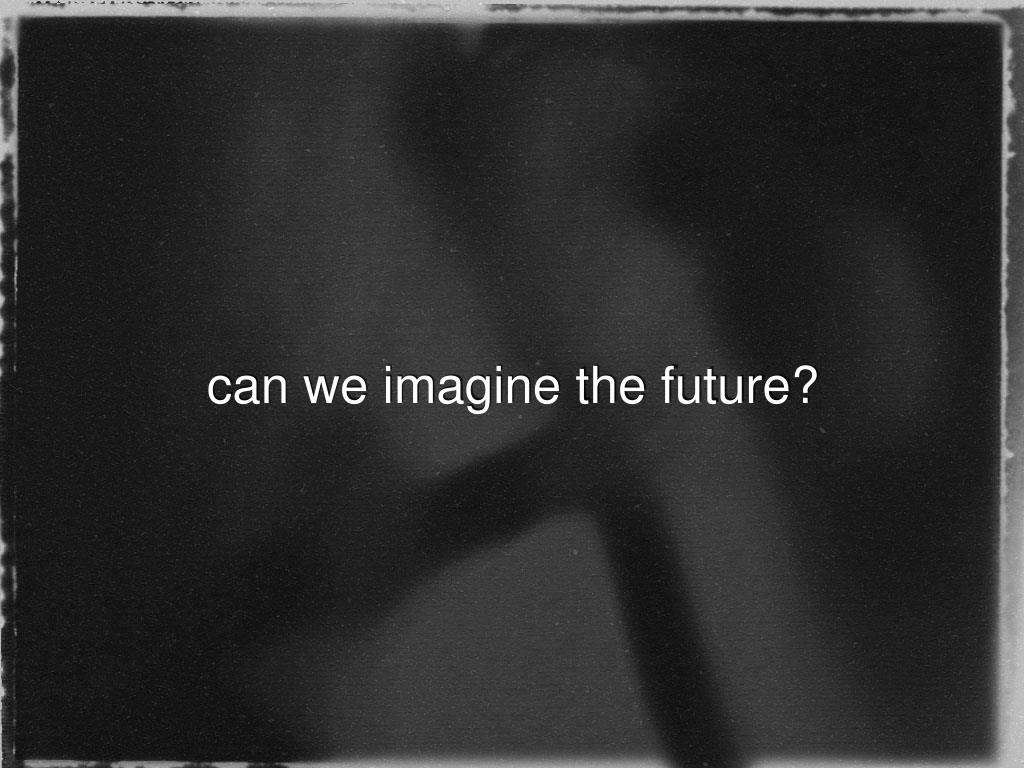 can we imagine the future?