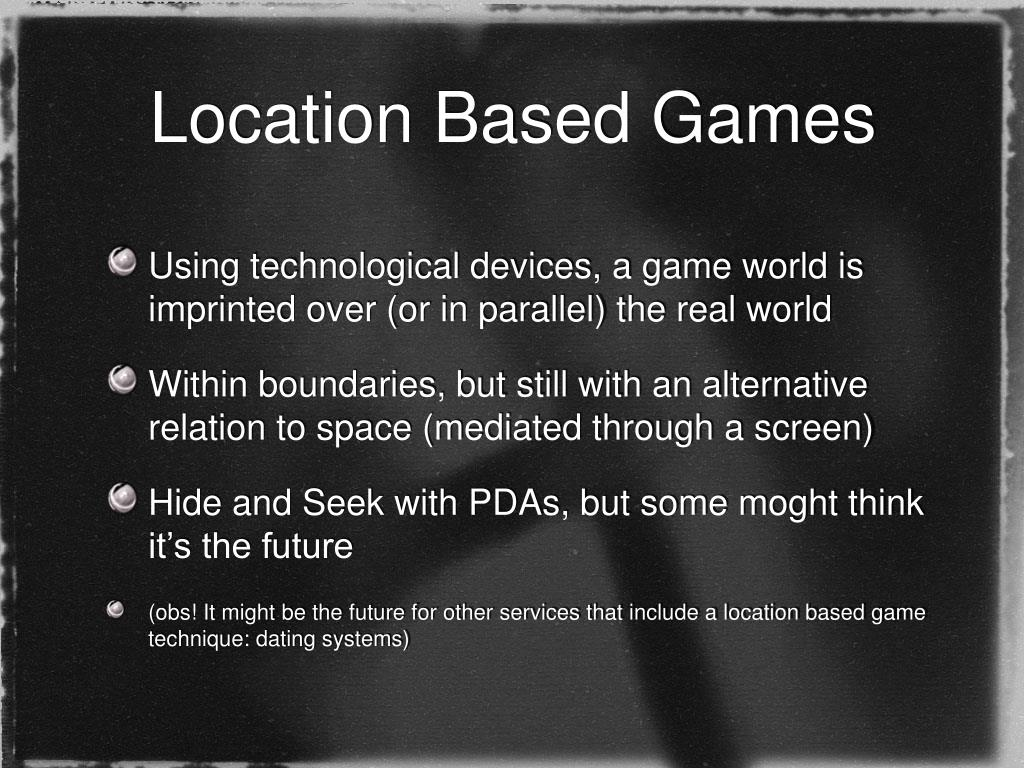 Location Based Games