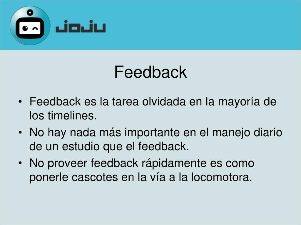 Feedback es la tarea olvidada en la mayoría de los timelines.