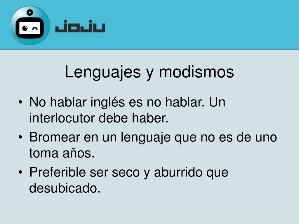 No hablar inglés es no hablar. Un interlocutor debe haber.