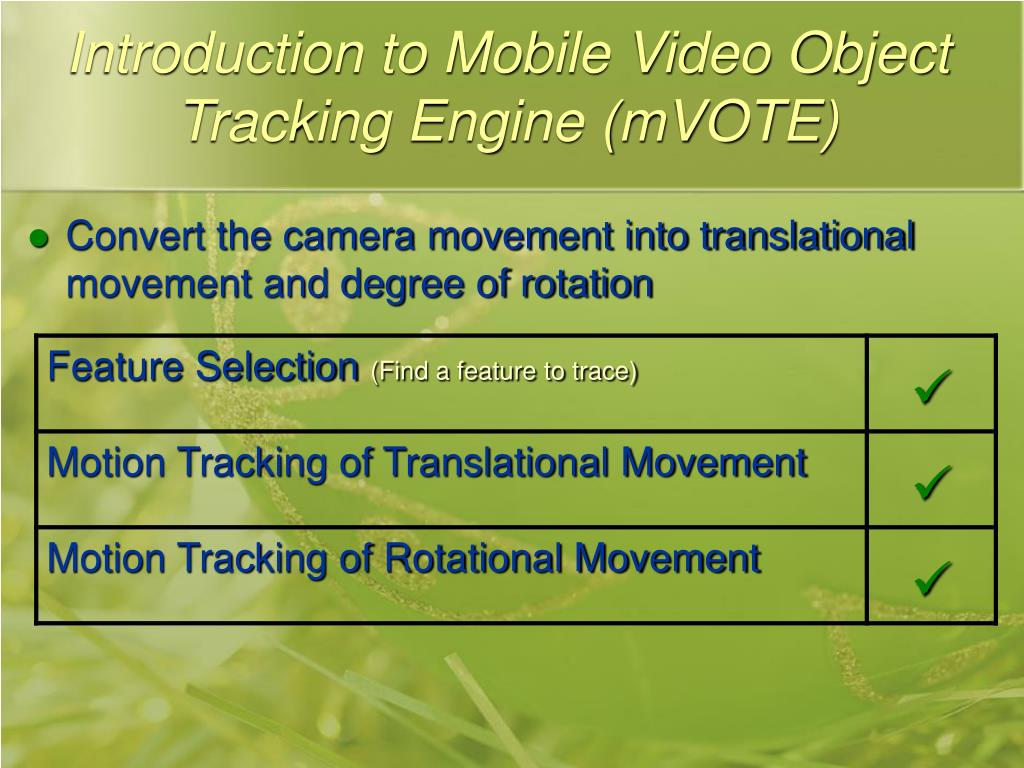 Introduction to Mobile Video Object Tracking Engine (mVOTE)