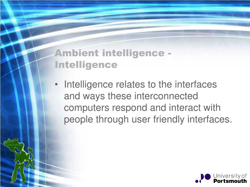 Ambient intelligence - Intelligence