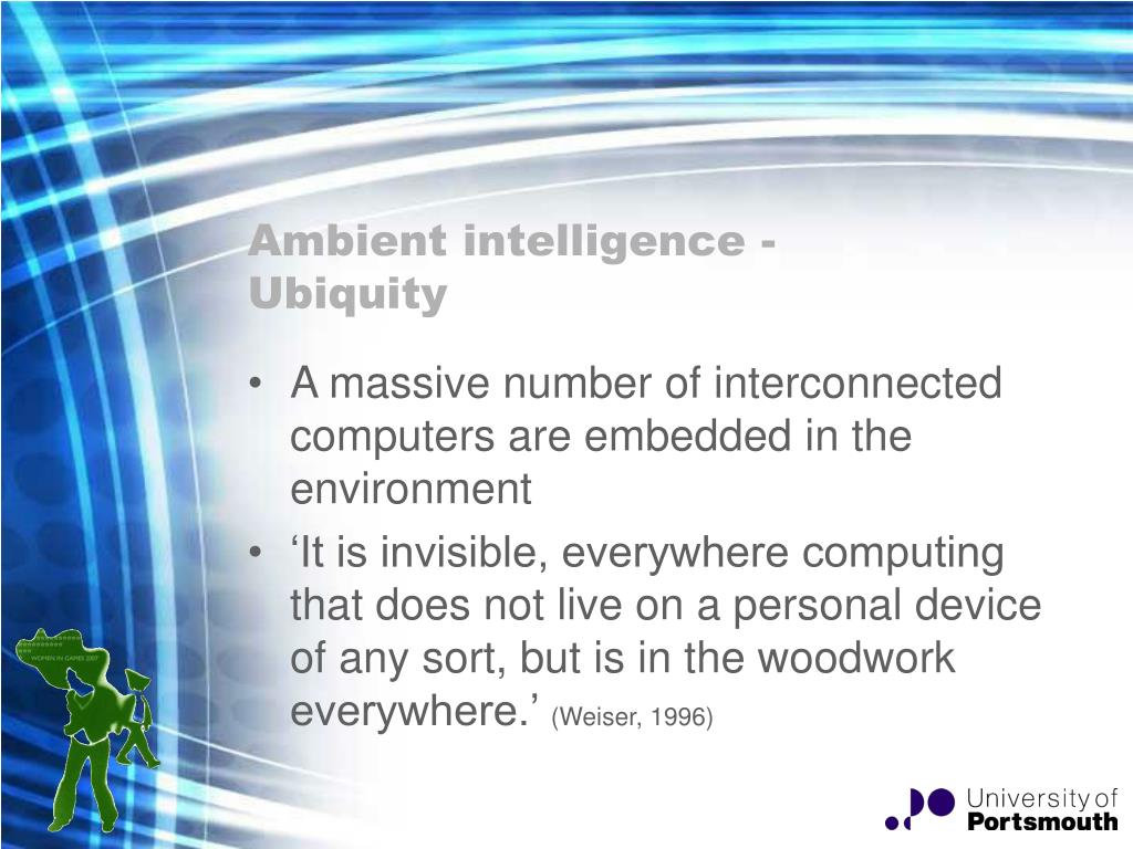 Ambient intelligence - Ubiquity