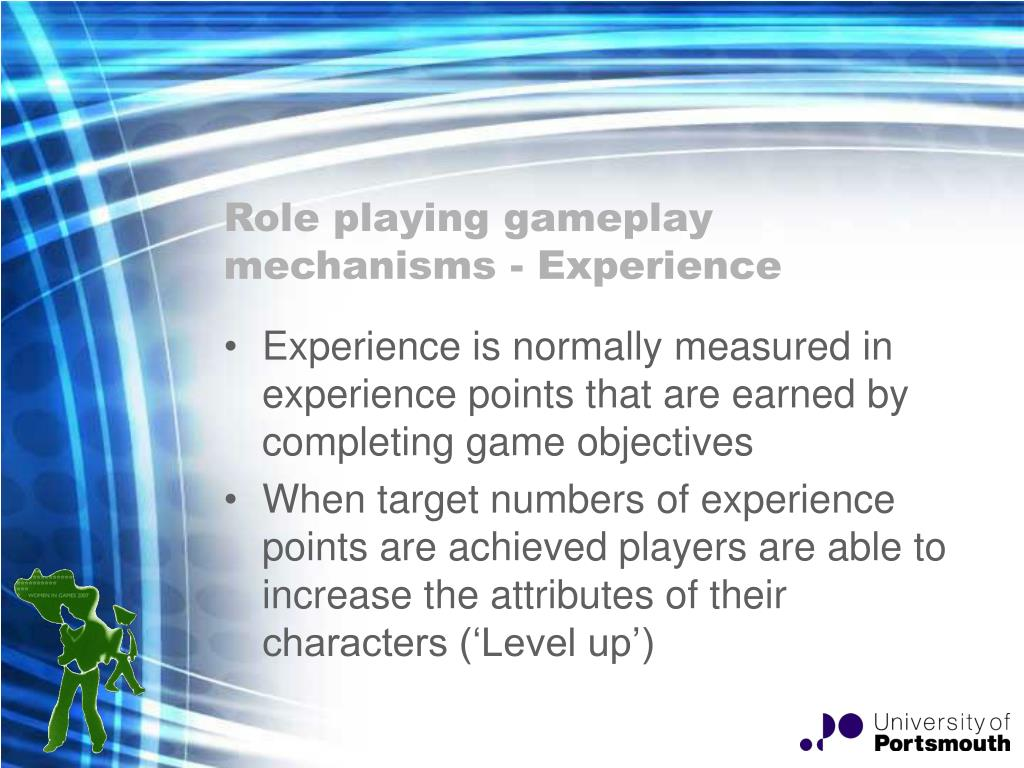 Role playing gameplay mechanisms - Experience