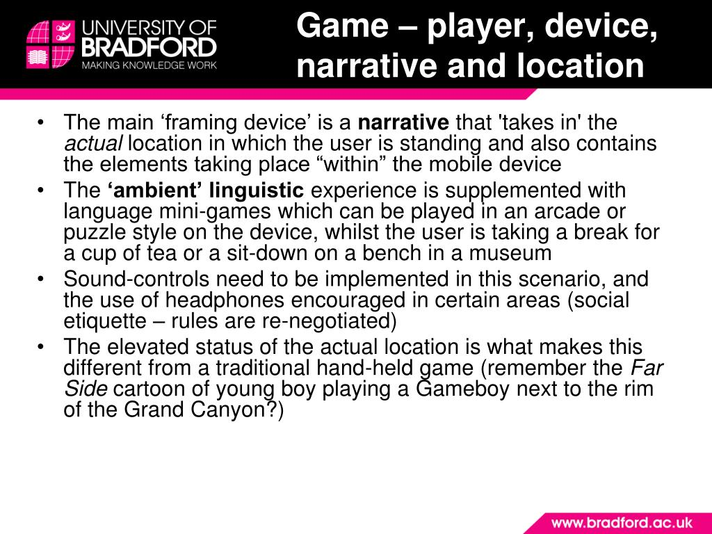 Game – player, device, narrative and location