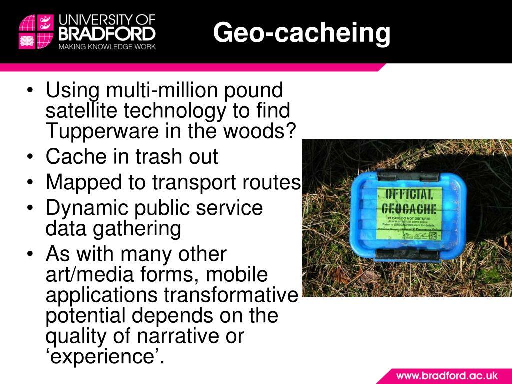 Geo-cacheing