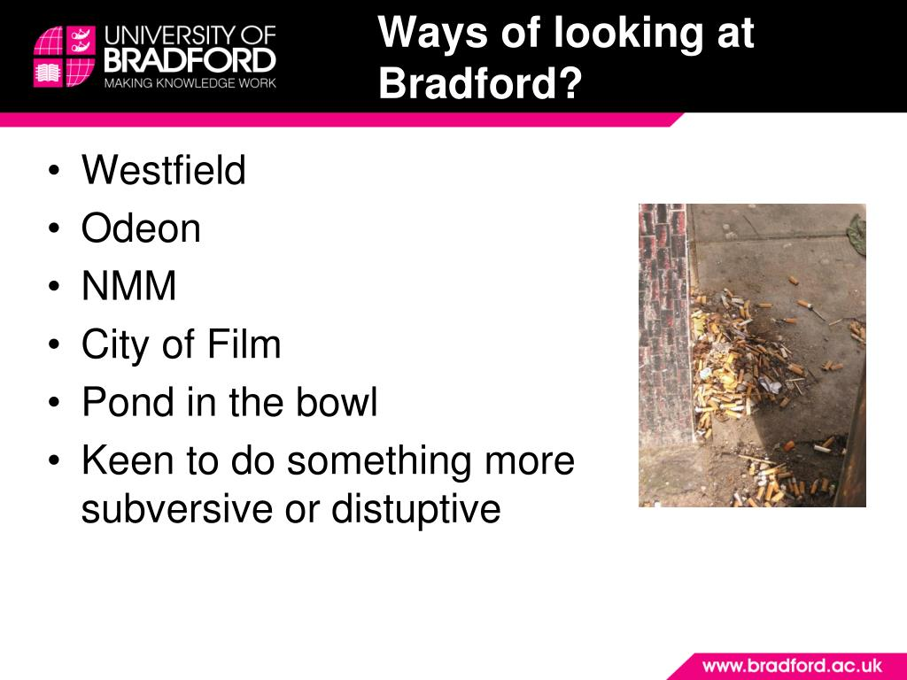 Ways of looking at Bradford?