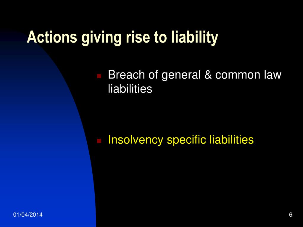 Actions giving rise to liability