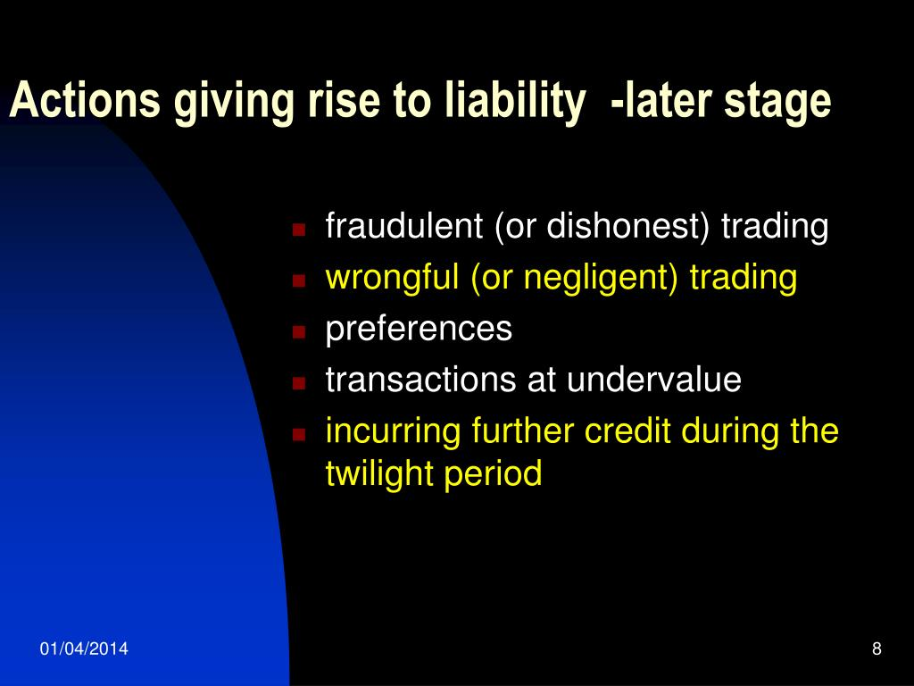 Actions giving rise to liability  -later stage