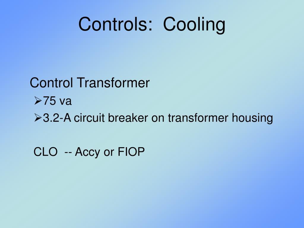 Controls:  Cooling