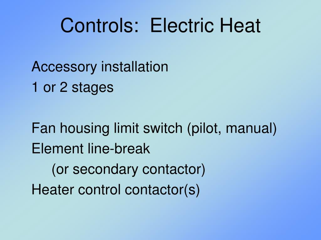 Controls:  Electric Heat