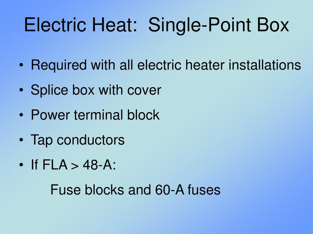 Electric Heat:  Single-Point Box
