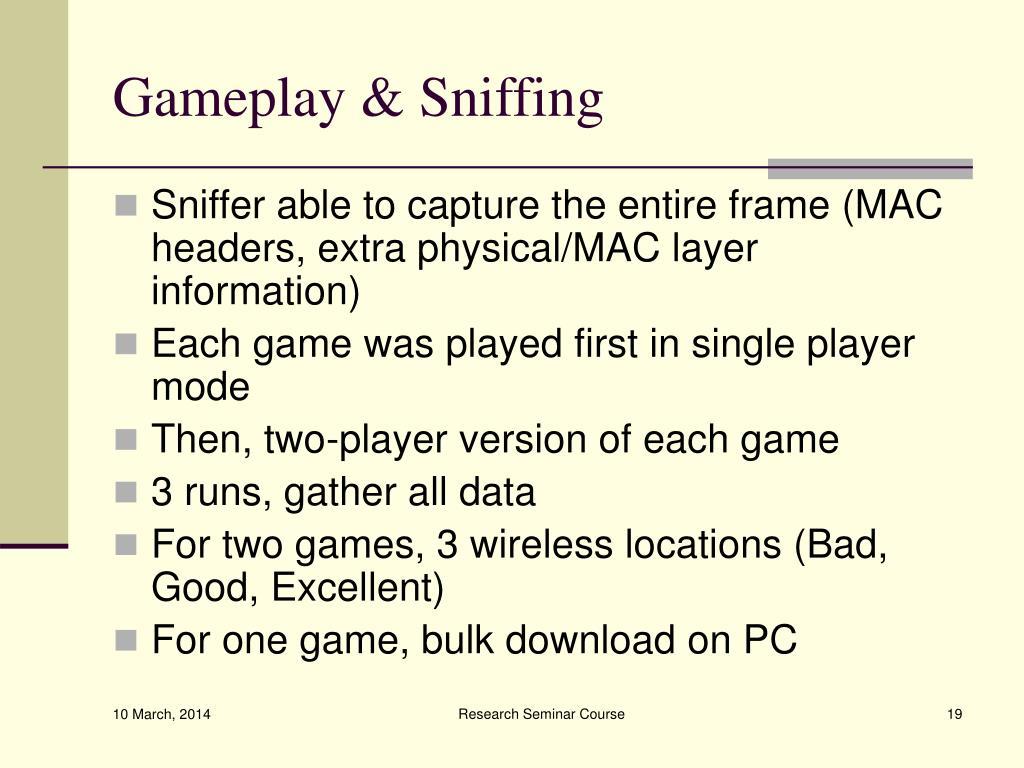 Gameplay & Sniffing