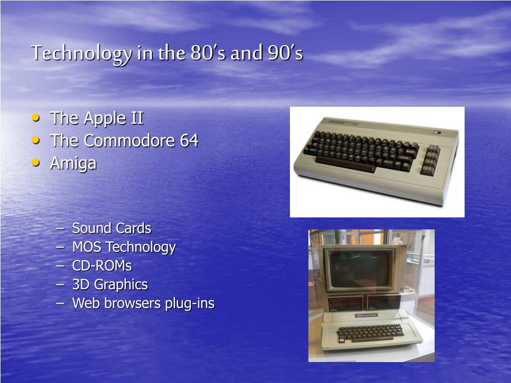 Technology in the 80's and 90's
