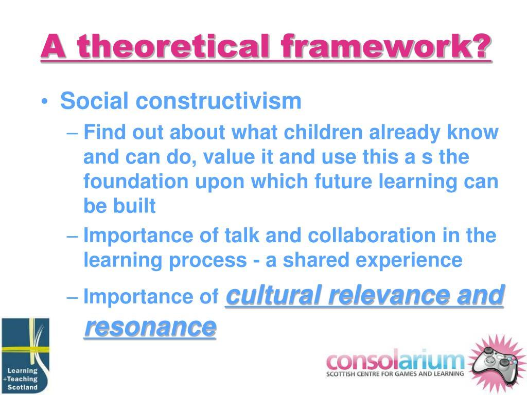 A theoretical framework?