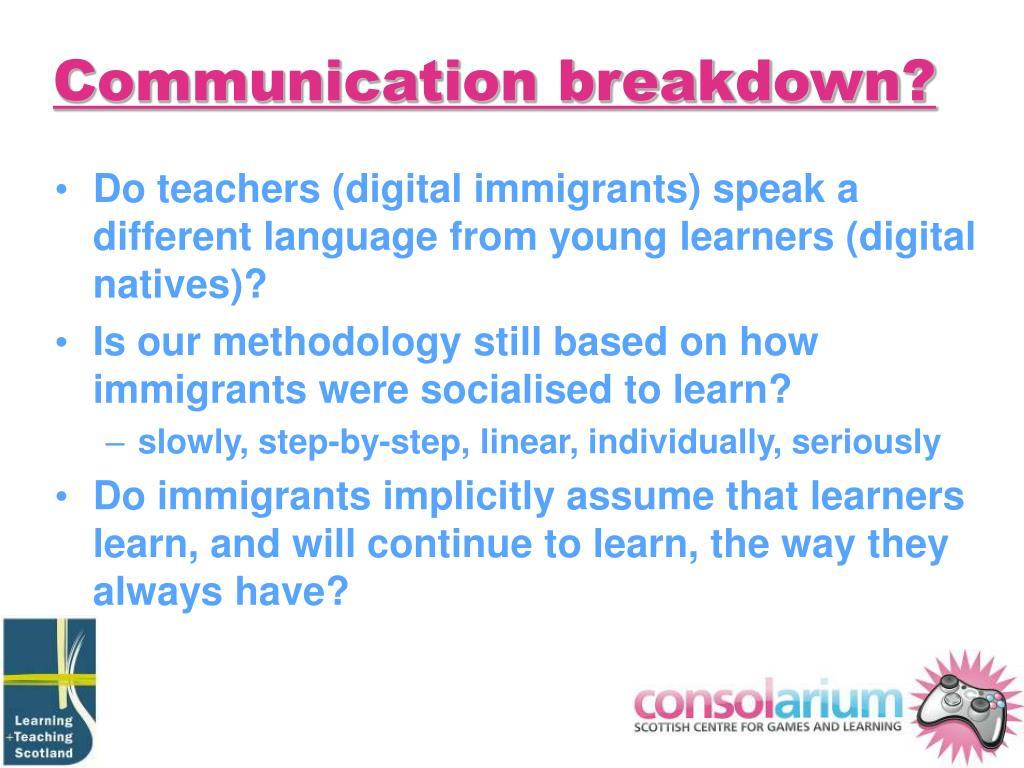 Communication breakdown?