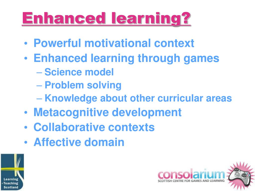 Enhanced learning?
