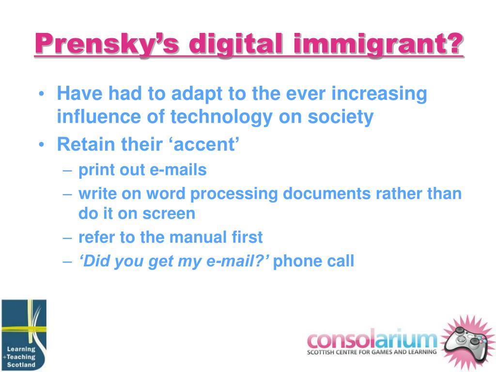Prensky's digital immigrant?