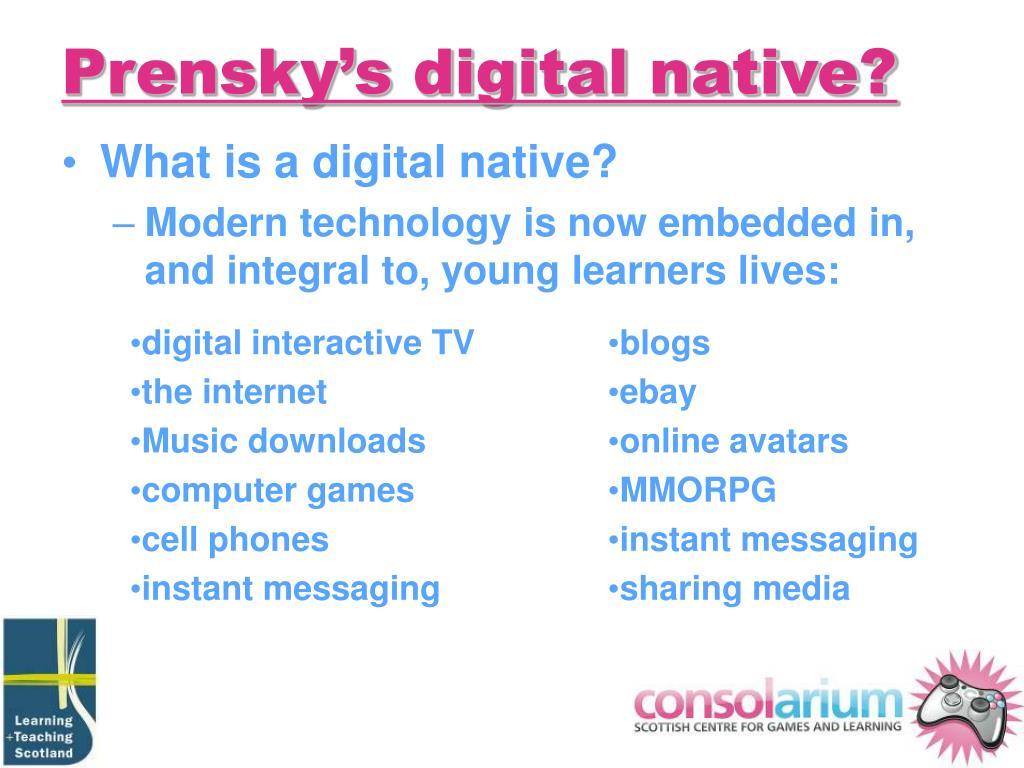 Prensky's digital native?